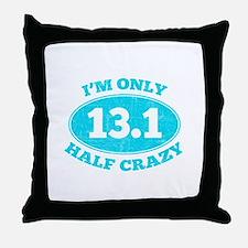 I'm Only Half Crazy Throw Pillow