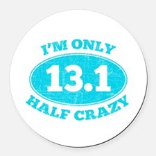 I'm Only Half Crazy Round Car Magnet