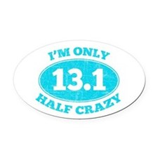 I'm Only Half Crazy Oval Car Magnet