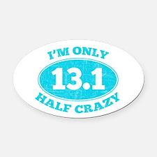I'm Only Half Crazy Oval Car Magnet