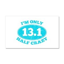 I'm Only Half Crazy Car Magnet 20 x 12