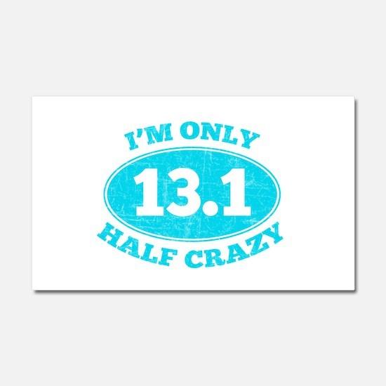 I'm Only Half Crazy Car Magnet 20 x 12