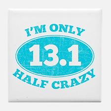 I'm Only Half Crazy Tile Coaster