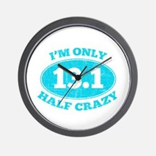 I'm Only Half Crazy Wall Clock