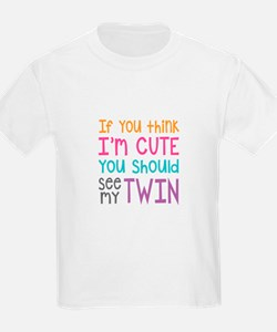 If You Think I'm Cute Girls T-Shirt