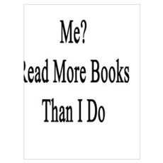 Want To Date Me? Read More Books Than I Do  Poster