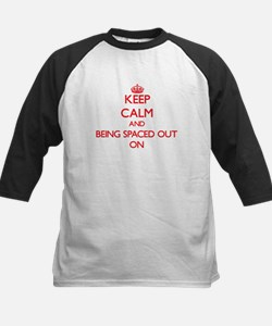 Keep Calm and Being Spaced Out ON Baseball Jersey