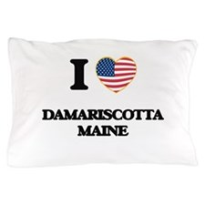I love Damariscotta Maine Pillow Case