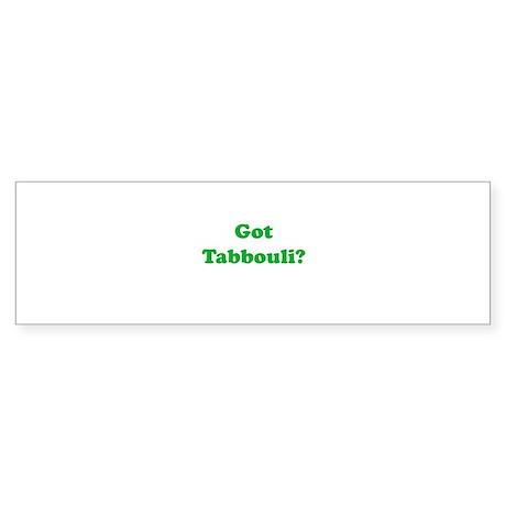 Got Tabbouli? Bumper Sticker