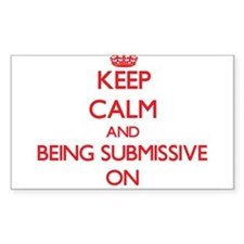 Keep Calm and Being Submissive ON Decal