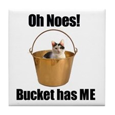 Bucket has lolcat Tile Coaster