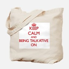 Keep Calm and Being Talkative ON Tote Bag