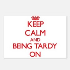 Keep Calm and Being Tardy Postcards (Package of 8)