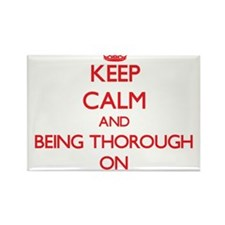 Keep Calm and Being Thorough ON Magnets