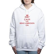 Keep Calm and Being Unbr Women's Hooded Sweatshirt