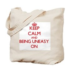 Keep Calm and Being Uneasy ON Tote Bag
