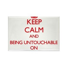 Keep Calm and Being Untouchable ON Magnets