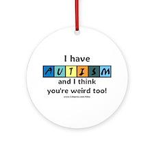 Autism Weird Ornament (Round)