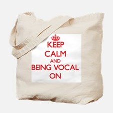 Keep Calm and Being Vocal ON Tote Bag