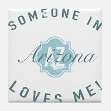 Someone In Arizona Tile Coaster