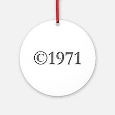 Copyright 1971-Gar gray Ornament (Round)