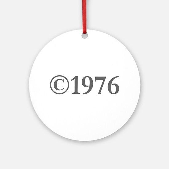 Copyright 1976-Gar gray Ornament (Round)