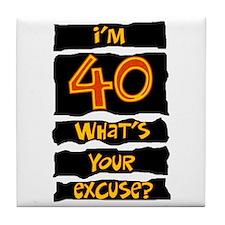 40th birthday excuse Tile Coaster