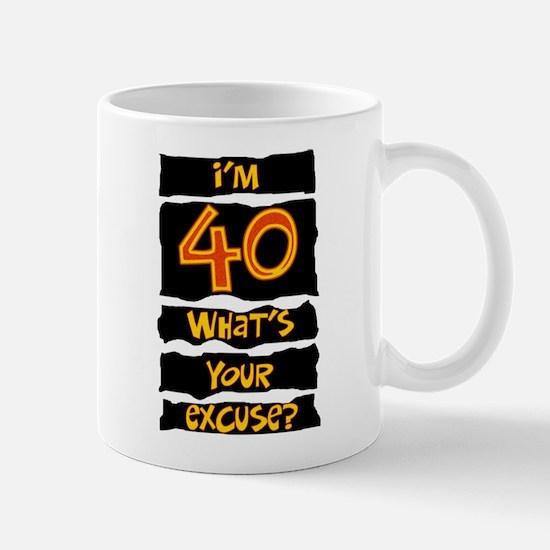 40th birthday excuse Mug