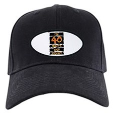 40th birthday excuse Baseball Hat
