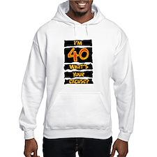 40th birthday excuse Hoodie