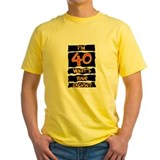 40th birthday men Mens Yellow T-shirts