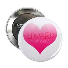 """Edward is All Mine"" Button"