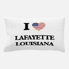 I love Lafayette Louisiana Pillow Case