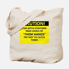 "Caution ""Them Hands"" Tote Bag"