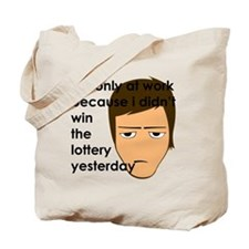 I'm only at work Tote Bag