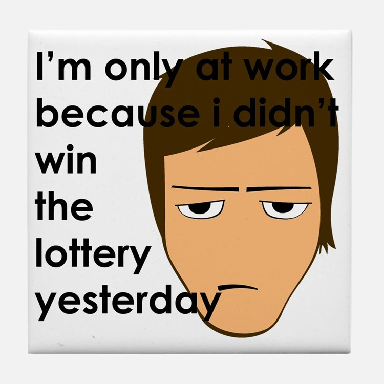 I'm only at work Tile Coaster