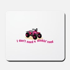 Dont Need Road Mousepad