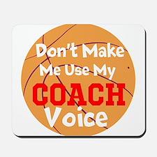 Dont Make Me Use My Coach Voice Mousepad
