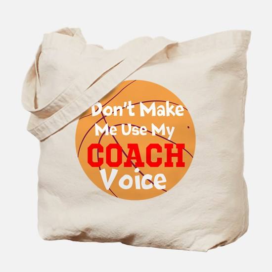 Dont Make Me Use My Coach Voice Tote Bag