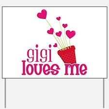 Gigi Loves Me Yard Sign