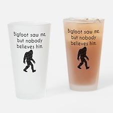 Bigfoot Saw Me (Distressed) Drinking Glass