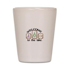 Welcome To The Lake Shot Glass