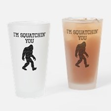 Im Squatchin You (Distressed) Drinking Glass