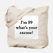 89 your excuse 1C Tote Bag