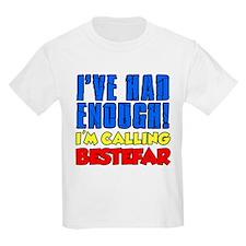 Had Enough Calling Bestefar T-Shirt
