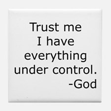 Trust Me... God Tile Coaster