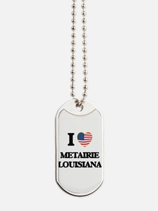 I love Metairie Louisiana Dog Tags