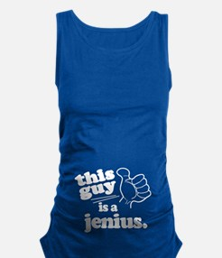 This Guy is a Jenius Maternity Tank Top