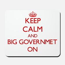 Keep Calm and Big Governmet ON Mousepad