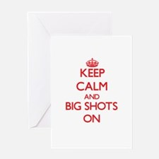Keep Calm and Big Shots ON Greeting Cards